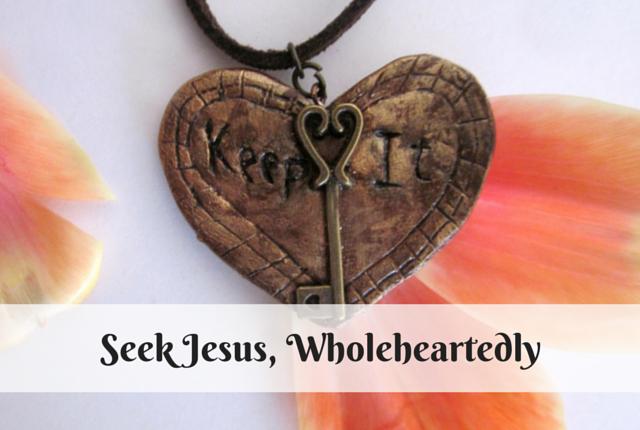 Seeking Jesus, Wholeheartedly-1