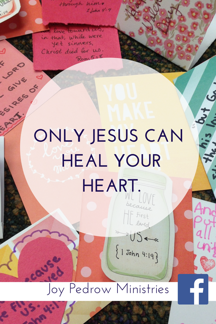 Only Jesus can heal your heart.