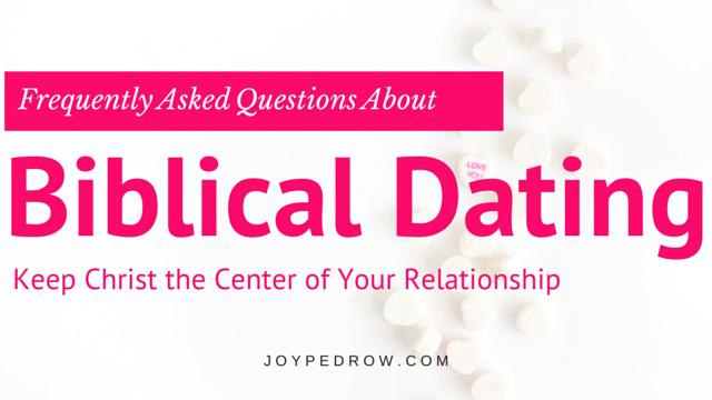 Biblical Dating FAQs