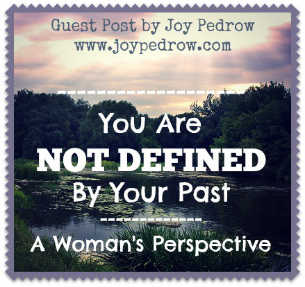 Not Defined By Your Past