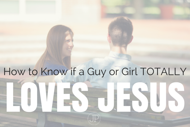 How to know if a guy loves jesus?