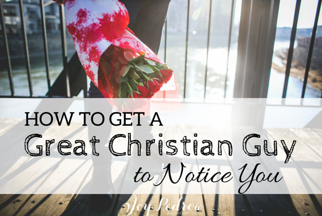 How To Get A Christian Guy To Like You