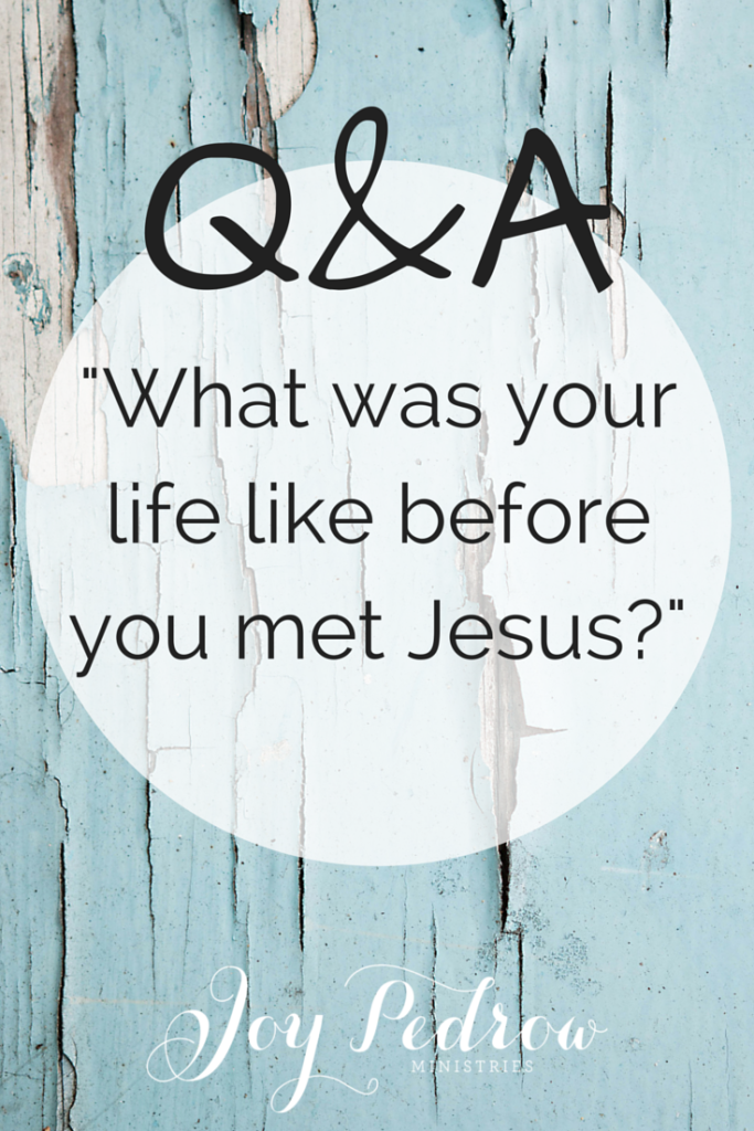 What was your life like before you met