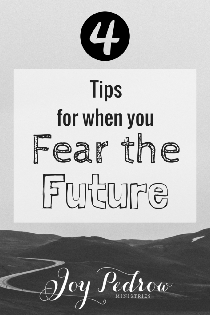 Tips for when you fear the future.