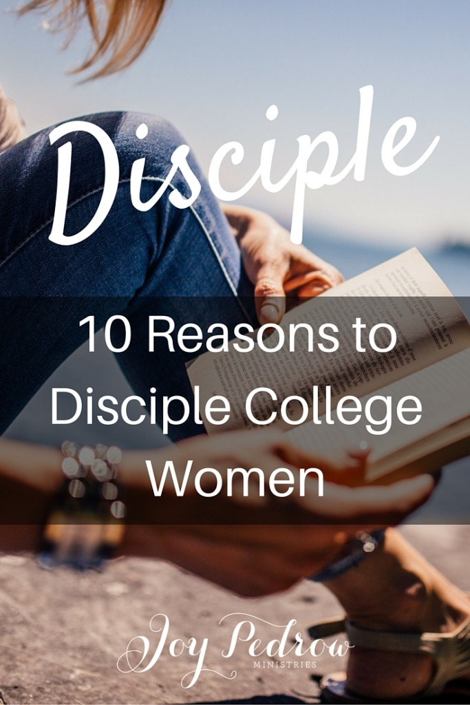 10 Reasons to Disciple College Women
