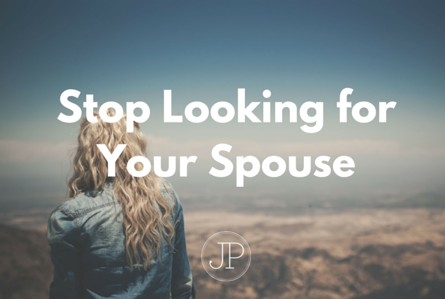 Why Should You Stop Looking for Your Future Spouse?