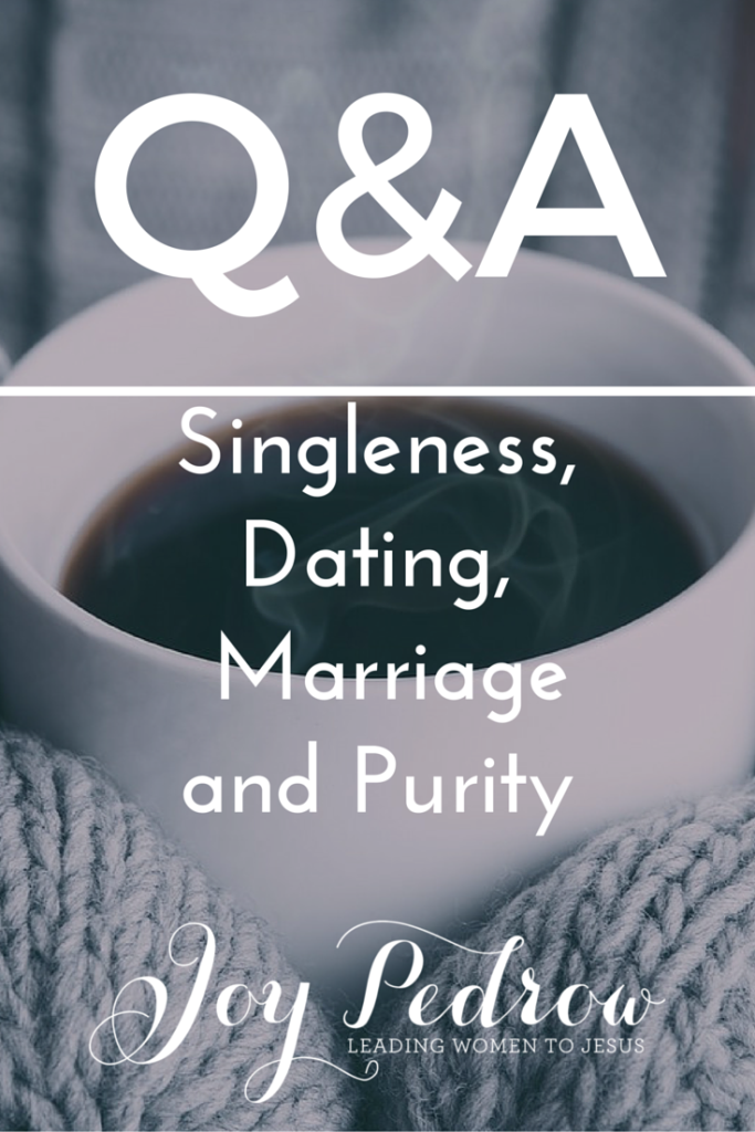 Q&A SIngleness, Dating, Marriage anf Purity