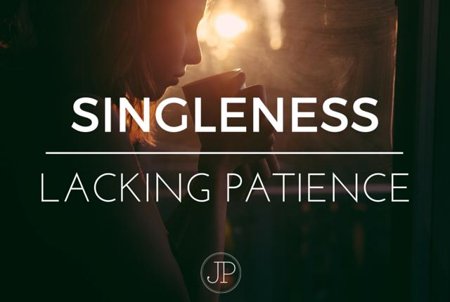 Singleness: Lacking Patience
