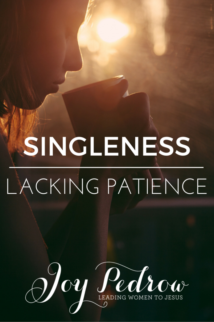 Singleness and Patience