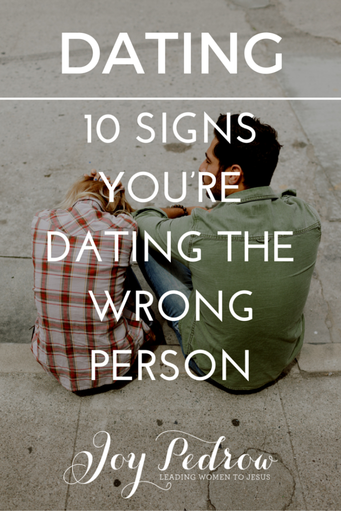 10 signs your dating the wrong person