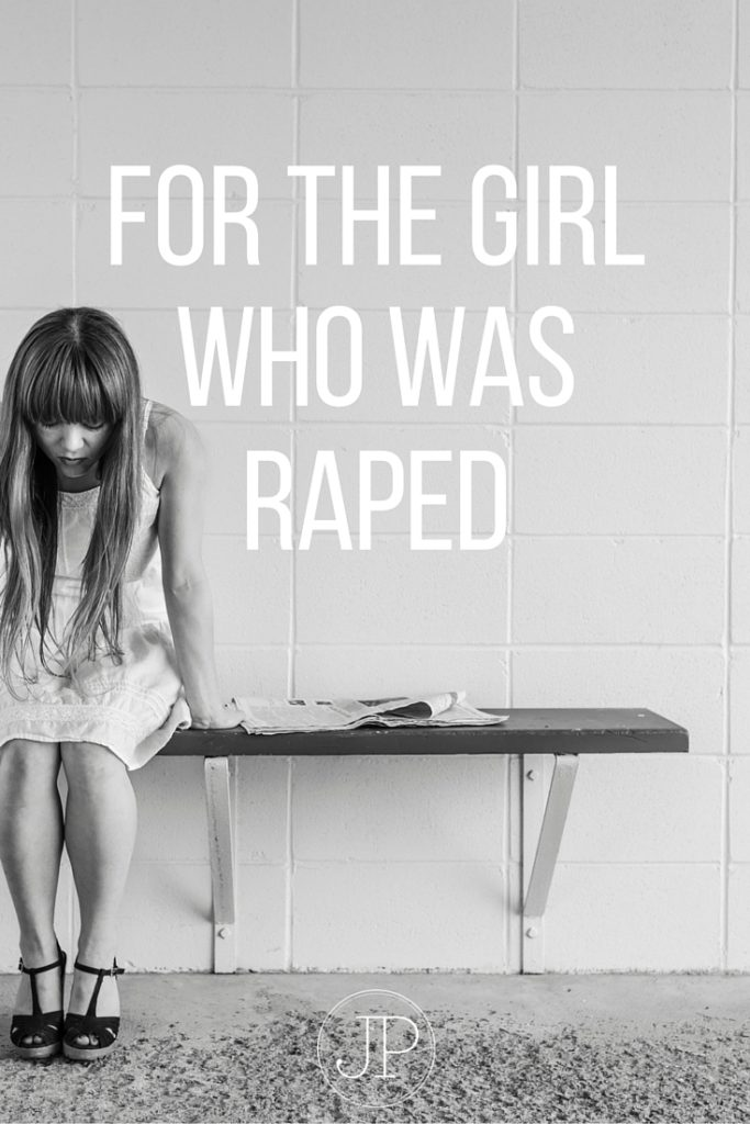 For the Girl Who Was Raped | JoyPedrow.com