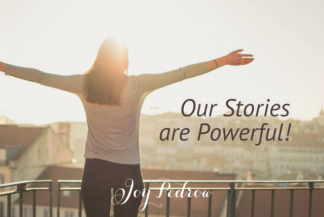 Our stories are powerful _ JoyPedrow.com