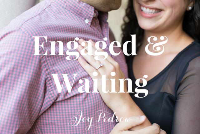 Engaged & Waiting