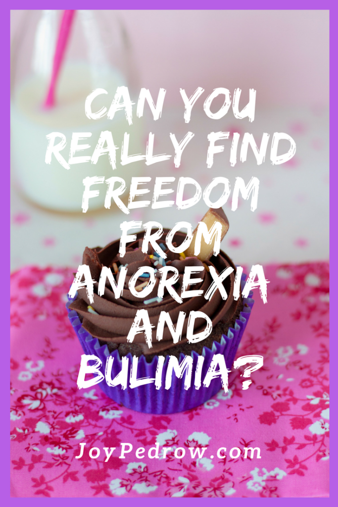 CAN YOU REALLY FIND FREEDOM FROM ANOREXIA AND BULIMIA?