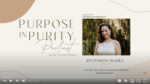 Purpose in Purity Podcast: Sexual Shame & Trauma | How to Heal